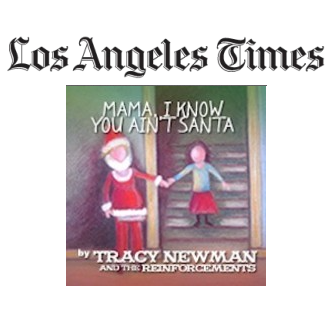 LA Times and Mama I Know You Ain't Santa