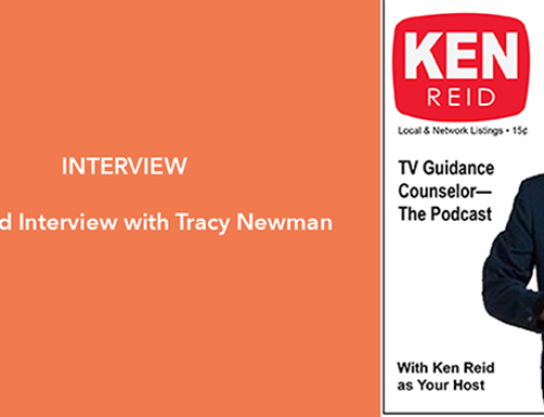 Ken Reid Interviews Tracy Newman